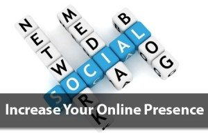 Increase Your Online Presence through Social Media
